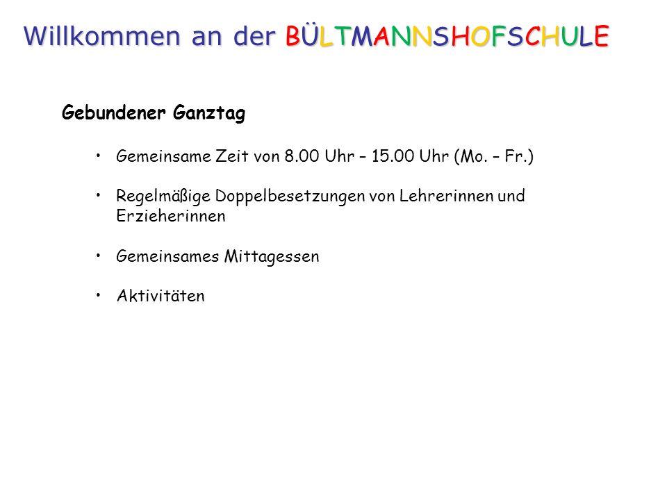 Gebundener Ganztag Gemeinsame Zeit von 8.00 Uhr – 15.00 Uhr (Mo.
