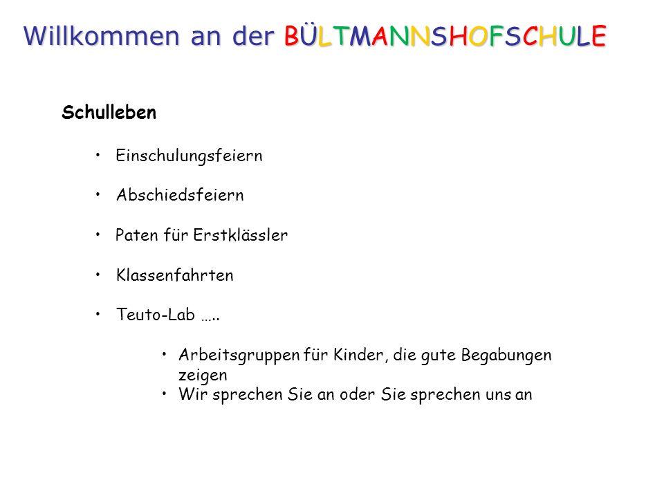 Schulleben Einschulungsfeiern Abschiedsfeiern Paten für Erstklässler Klassenfahrten Teuto-Lab …..