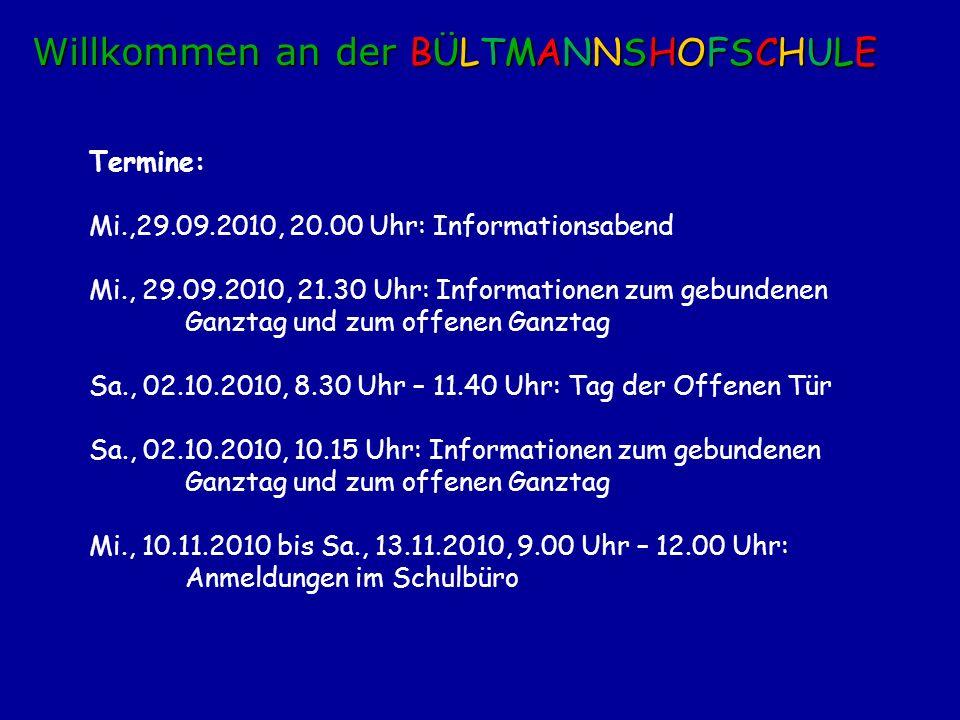 Termine: Mi.,29.09.2010, 20.00 Uhr: Informationsabend Mi., 29.09.2010, 21.30 Uhr: Informationen zum gebundenen Ganztag und zum offenen Ganztag Sa., 02