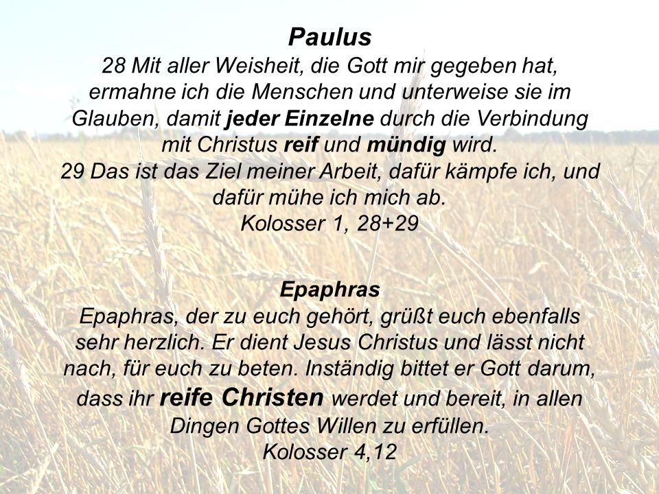 Epaphras Epaphras, der zu euch gehört, grüßt euch ebenfalls sehr herzlich. Er dient Jesus Christus und lässt nicht nach, für euch zu beten. Inständig