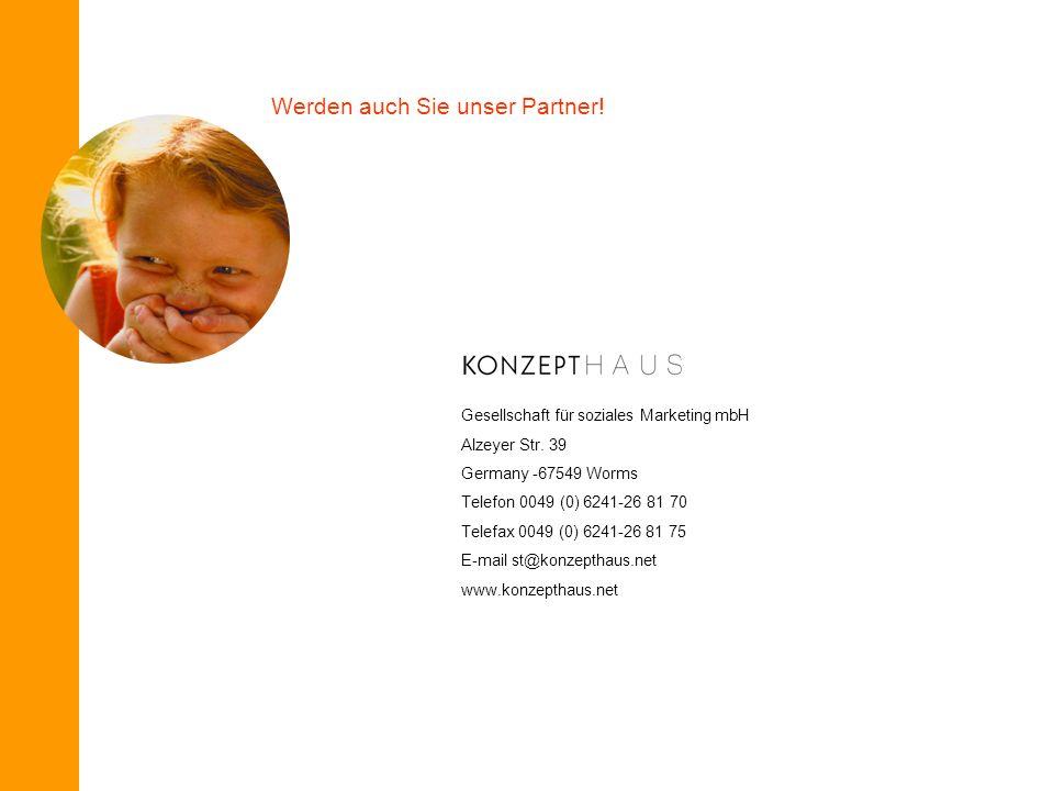 Gesellschaft für soziales Marketing mbH Alzeyer Str. 39 Germany -67549 Worms Telefon 0049 (0) 6241-26 81 70 Telefax 0049 (0) 6241-26 81 75 E-mail st@k