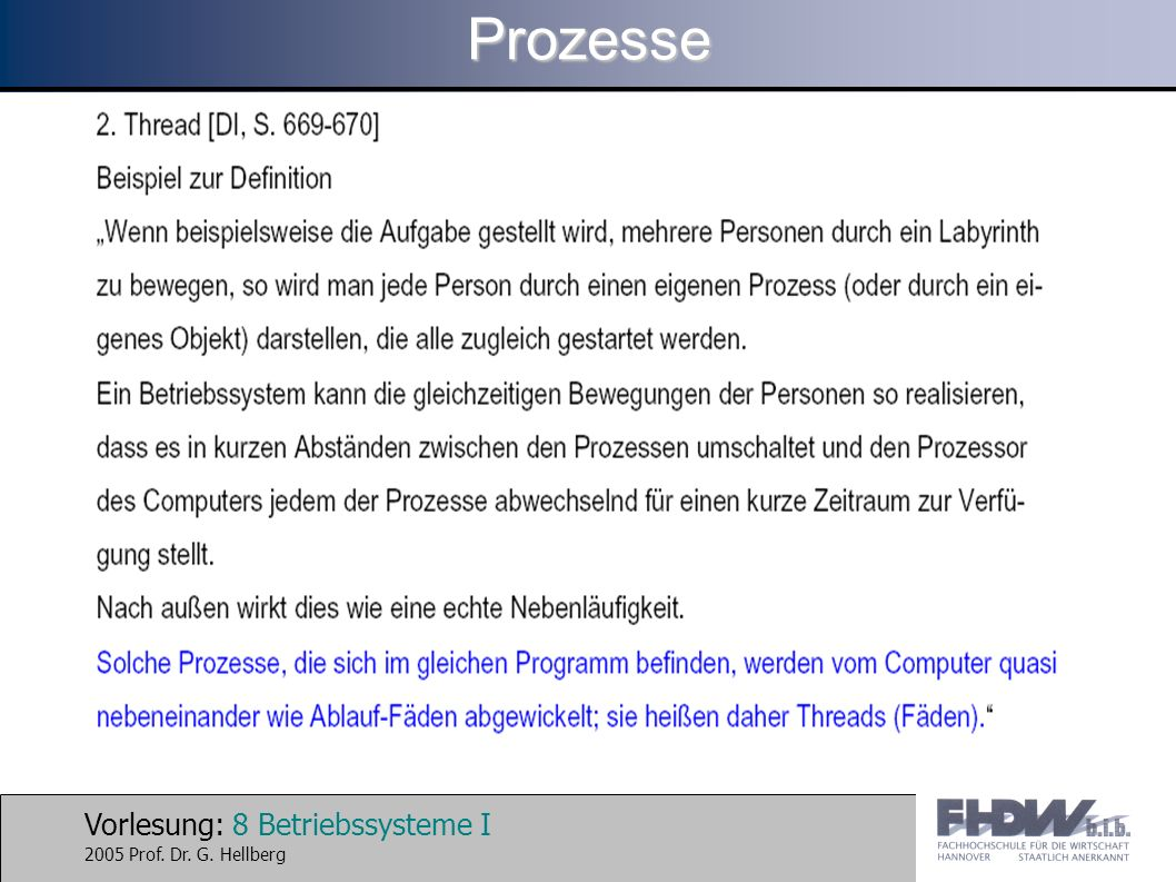 Vorlesung: 19 Betriebssysteme I 2005 Prof.Dr. G.