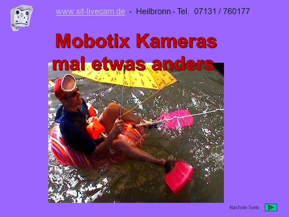 Übertragen per GSM / GPRS auch mobil Mobotix Kamera M1M –Batteriebetrieb 24 Volt –GSM Funk ins Internet –Bilder neu überschrieben –Dauer 2 Tage Bildgröße : 320 x 240 Pixel Bilder alle 2 Minuten Im Einsatz: Mobotix M1M www.sit-livecam.dewww.sit-livecam.de - Heilbronn - Tel.
