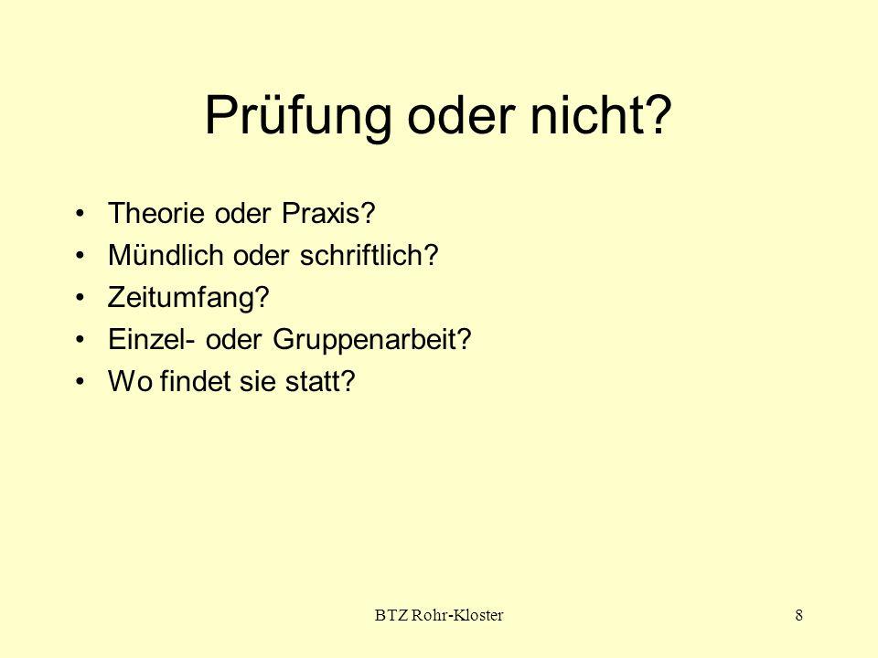 BTZ Rohr-Kloster8 Prüfung oder nicht. Theorie oder Praxis.