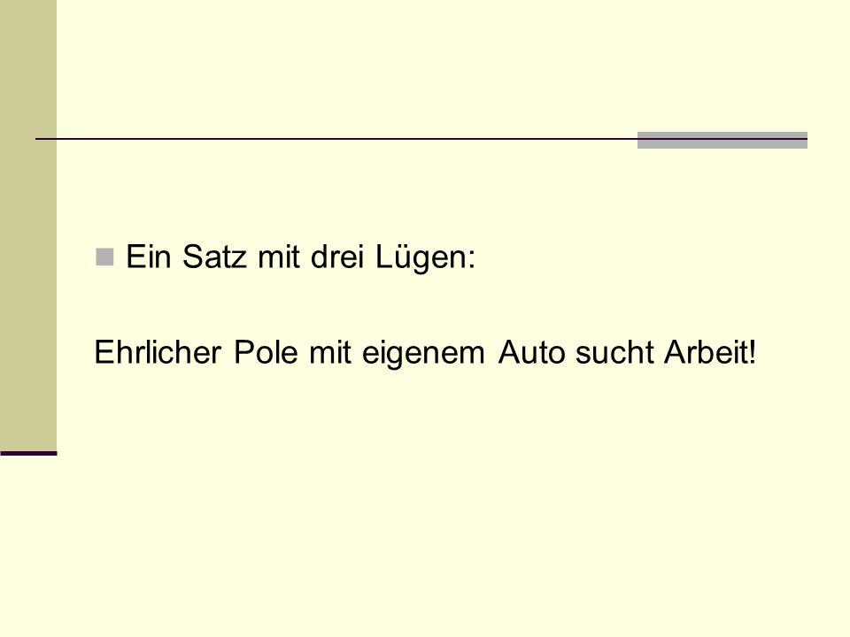Ein Satz mit drei Lügen: Ehrlicher Pole mit eigenem Auto sucht Arbeit!