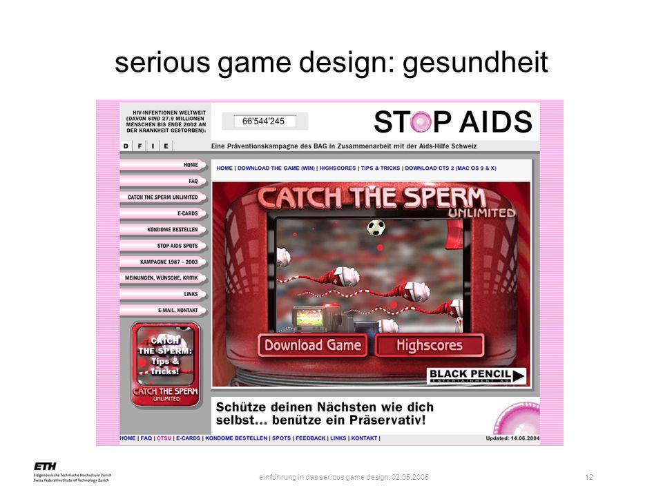 einführung in das serious game design, 02.05.2005 12 serious game design: gesundheit