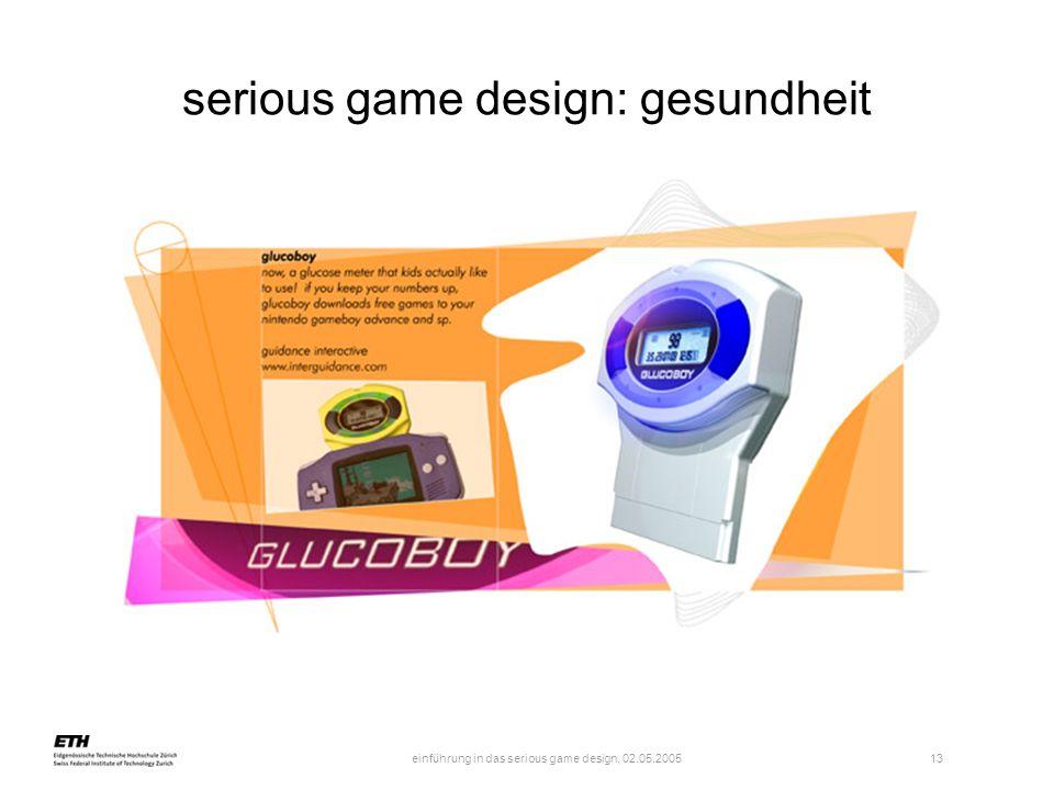 einführung in das serious game design, 02.05.2005 13 serious game design: gesundheit