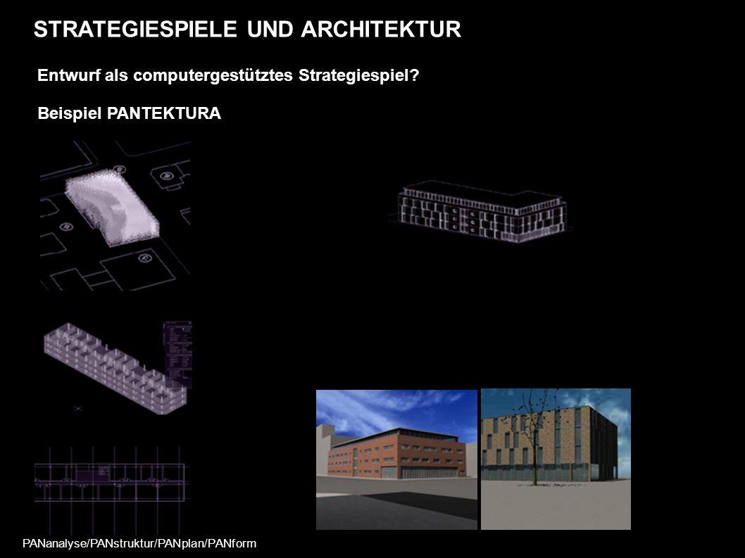 STRATEGIESPIELE UND ARCHITEKTUR Entwurf als computergestütztes Strategiespiel.