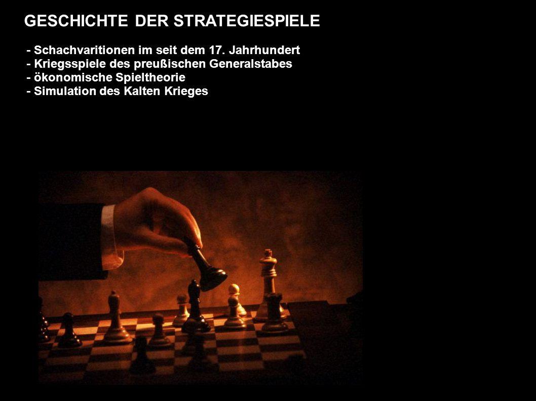 GESCHICHTE DER STRATEGIESPIELE - Schachvaritionen im seit dem 17.