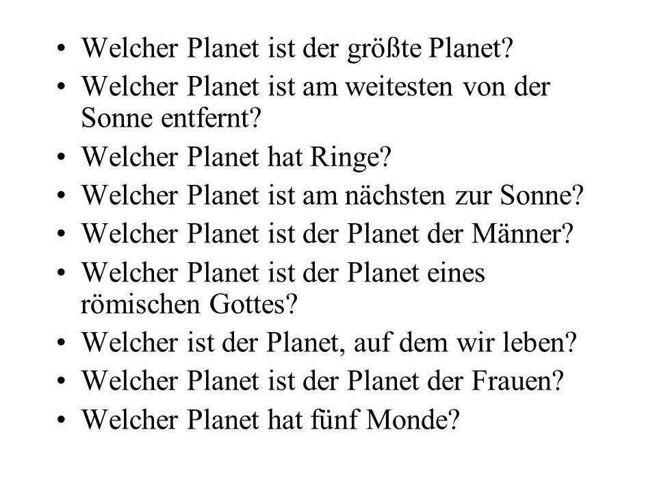 Welcher Planet ist der größte Planet? Welcher Planet ist am weitesten von der Sonne entfernt? Welcher Planet hat Ringe? Welcher Planet ist am nächsten