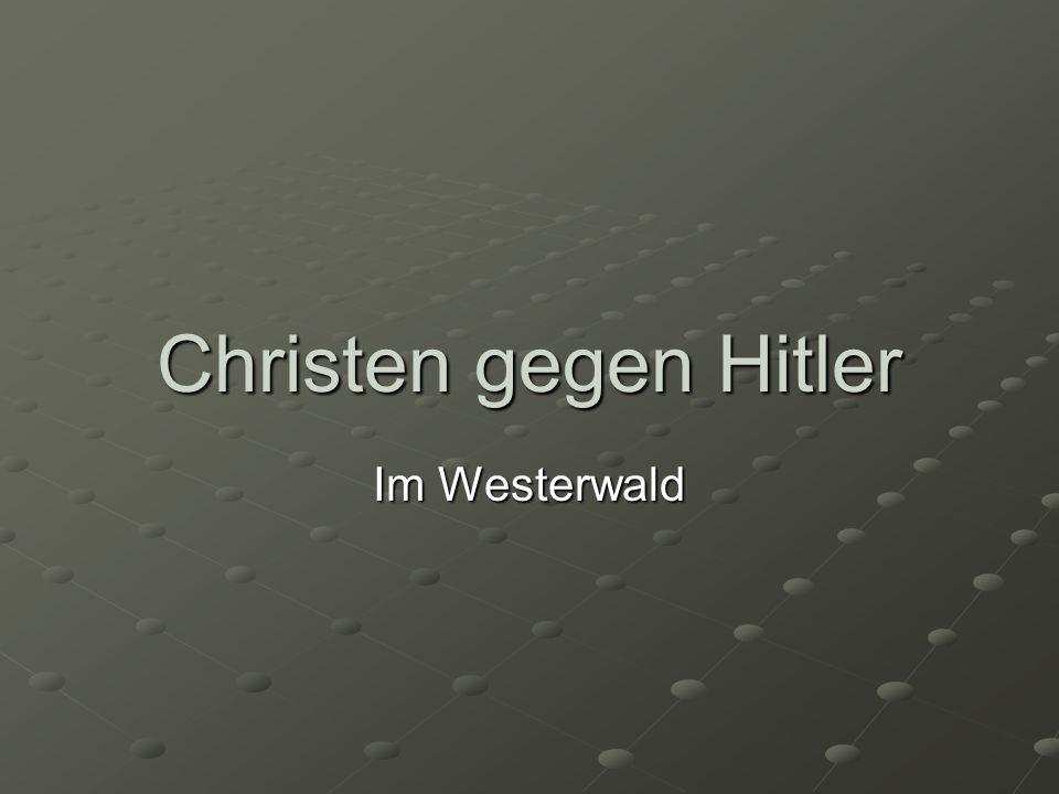 Inhalt Allgemeines Deutsche Christen – Bekennende Kirche Beispiel: Freusburg Beispiel: Gebhardshain