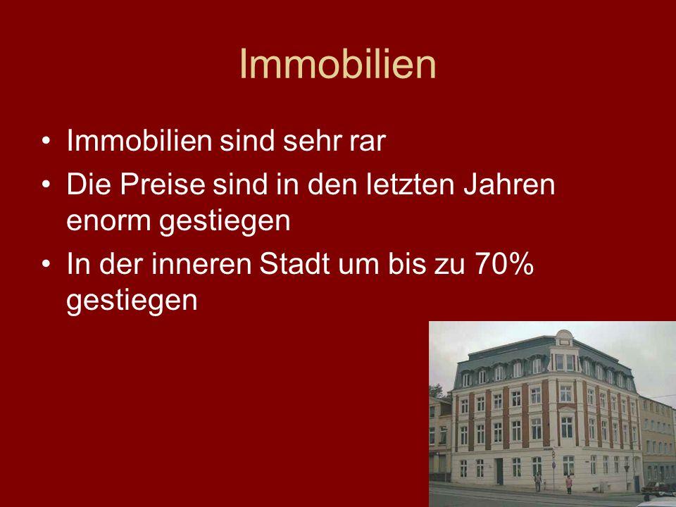 Immobilien Immobilien sind sehr rar Die Preise sind in den letzten Jahren enorm gestiegen In der inneren Stadt um bis zu 70% gestiegen