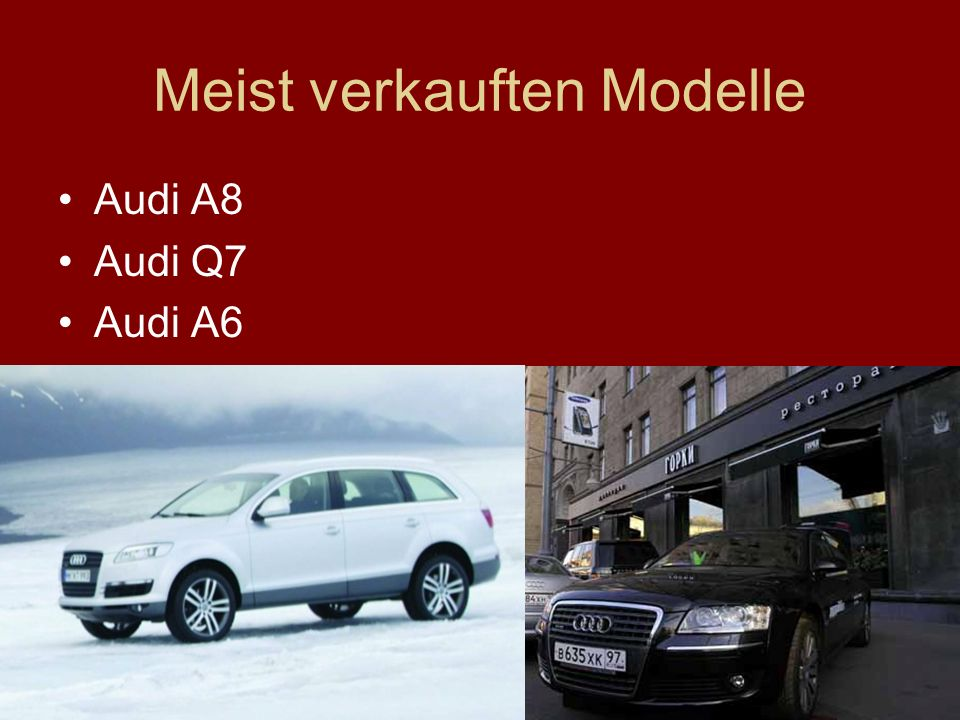 Meist verkauften Modelle Audi A8 Audi Q7 Audi A6