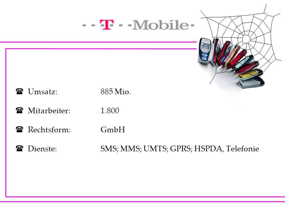 Umsatz:885 Mio. Mitarbeiter:1.800 Rechtsform:GmbH Dienste:SMS; MMS; UMTS; GPRS; HSPDA, Telefonie