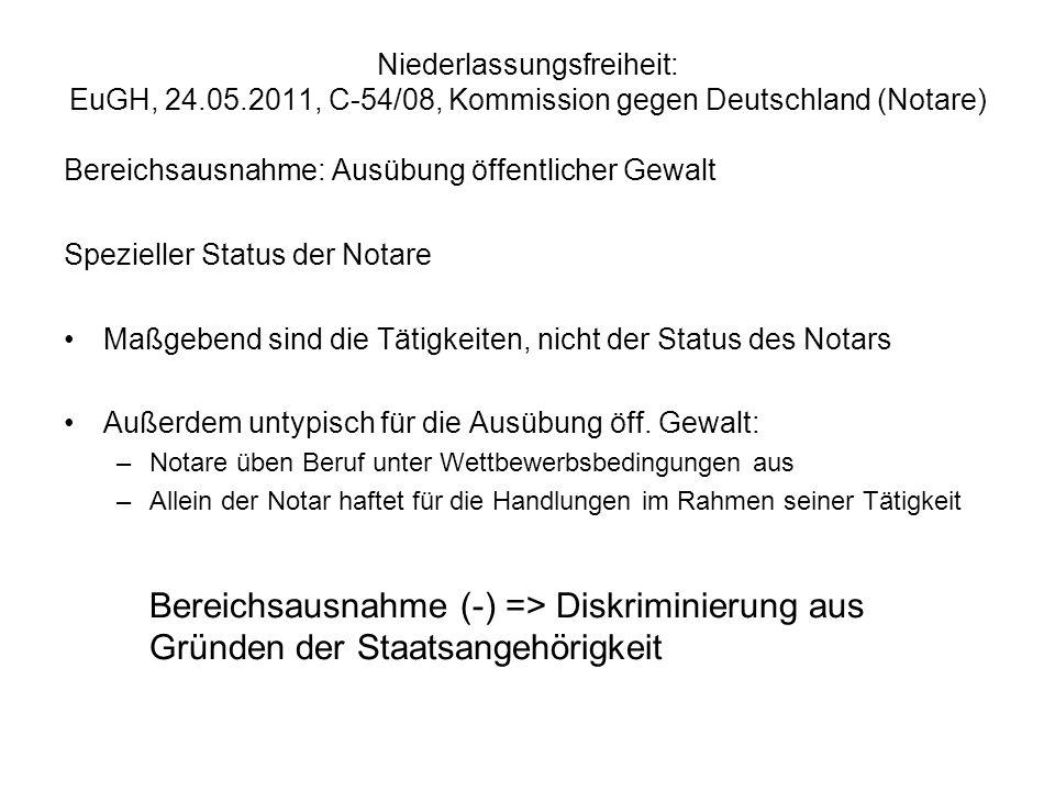 Niederlassungsfreiheit: EuGH, 24.05.2011, C-54/08, Kommission gegen Deutschland (Notare) Bereichsausnahme: Ausübung öffentlicher Gewalt Spezieller Sta
