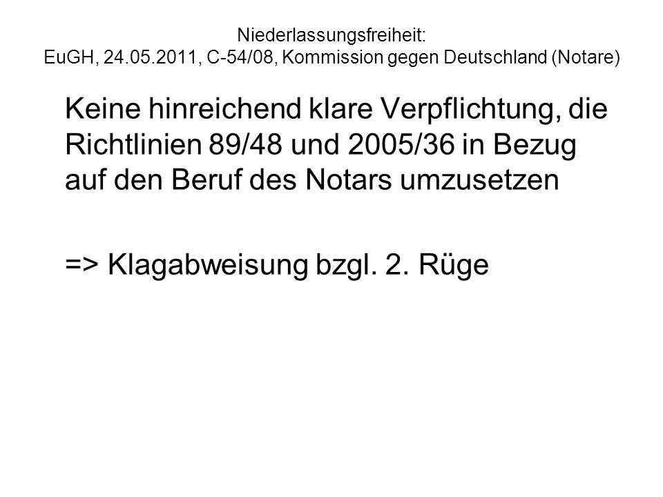 Niederlassungsfreiheit: EuGH, 24.05.2011, C-54/08, Kommission gegen Deutschland (Notare) Keine hinreichend klare Verpflichtung, die Richtlinien 89/48