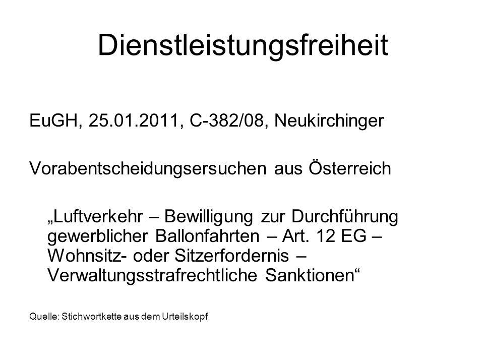 Dienstleistungsfreiheit EuGH, 25.01.2011, C 382/08, Neukirchinger Vorabentscheidungsersuchen aus Österreich Luftverkehr – Bewilligung zur Durchführung