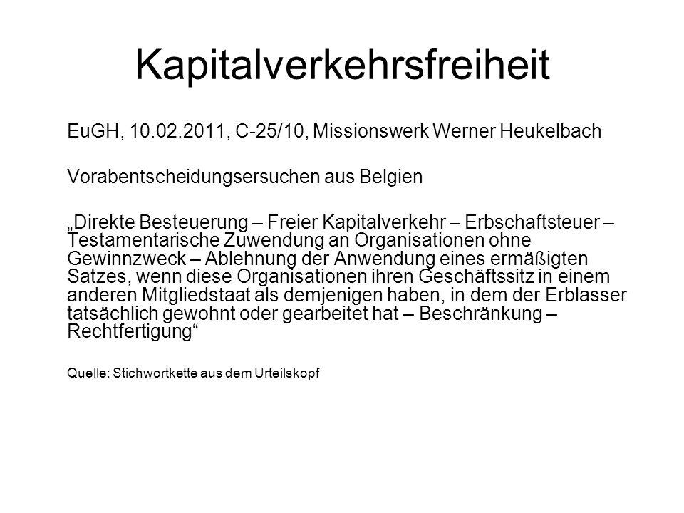 Kapitalverkehrsfreiheit EuGH, 10.02.2011, C 25/10, Missionswerk Werner Heukelbach Vorabentscheidungsersuchen aus Belgien Direkte Besteuerung – Freier