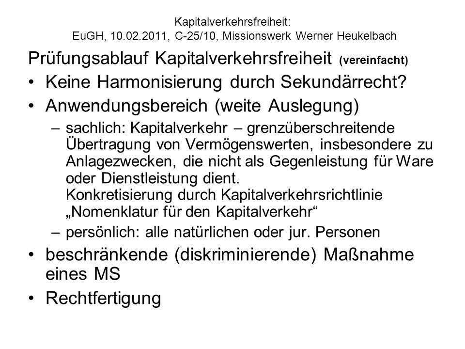 Kapitalverkehrsfreiheit: EuGH, 10.02.2011, C 25/10, Missionswerk Werner Heukelbach Prüfungsablauf Kapitalverkehrsfreiheit (vereinfacht) Keine Harmonis