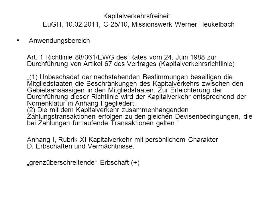 Kapitalverkehrsfreiheit: EuGH, 10.02.2011, C 25/10, Missionswerk Werner Heukelbach Anwendungsbereich - Abgrenzung zu anderen Grundfreiheiten Vorlagefrage des belgischen Gerichts nur bezogen auf: Arbeitnehmerfreizügigkeit Niederlassungsfreiheit Allg.