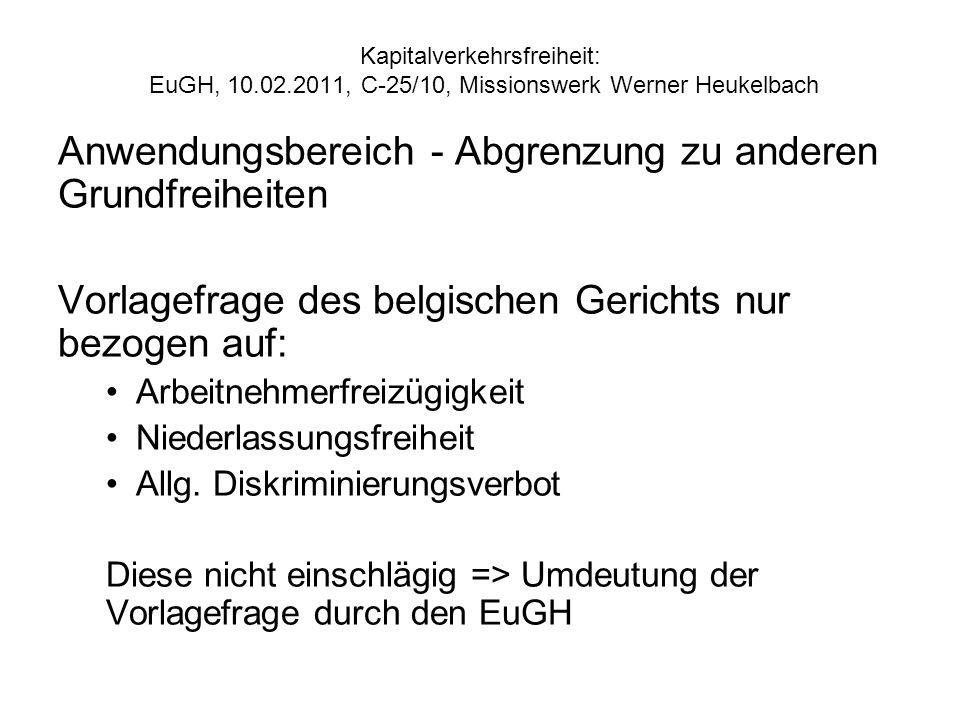 Kapitalverkehrsfreiheit: EuGH, 10.02.2011, C 25/10, Missionswerk Werner Heukelbach Anwendungsbereich - Abgrenzung zu anderen Grundfreiheiten Vorlagefr