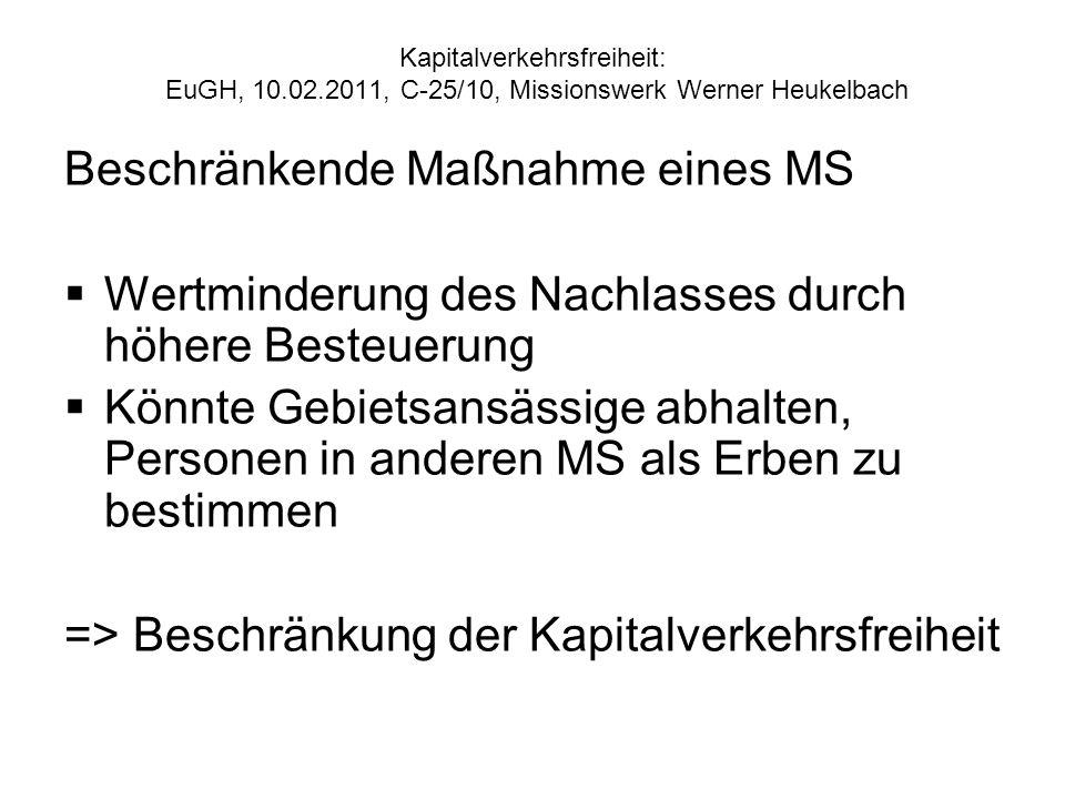 Kapitalverkehrsfreiheit: EuGH, 10.02.2011, C 25/10, Missionswerk Werner Heukelbach Beschränkende Maßnahme eines MS Wertminderung des Nachlasses durch