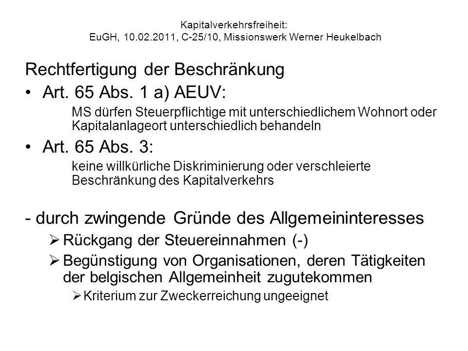 Kapitalverkehrsfreiheit: EuGH, 10.02.2011, C 25/10, Missionswerk Werner Heukelbach Rechtfertigung der Beschränkung Art. 65 Abs. 1 a) AEUV: MS dürfen S