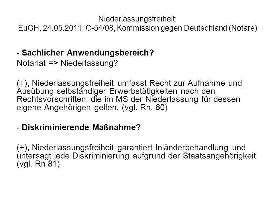 Niederlassungsfreiheit: EuGH, 24.05.2011, C-54/08, Kommission gegen Deutschland (Notare) - Sachlicher Anwendungsbereich? Notariat => Niederlassung? (+