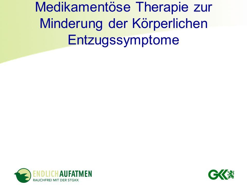 Medikamentöse Therapie zur Minderung der Körperlichen Entzugssymptome