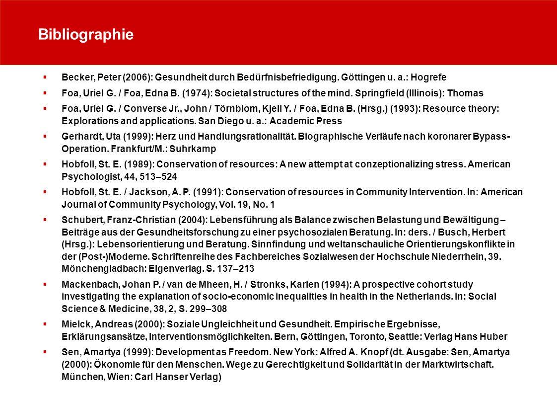 Bibliographie Becker, Peter (2006): Gesundheit durch Bedürfnisbefriedigung. Göttingen u. a.: Hogrefe Foa, Uriel G. / Foa, Edna B. (1974): Societal str