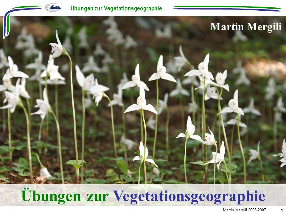 Grundfragen der Vegetationsgeographie Übungen zur Vegetationsgeographie: Grundfragen Martin Mergili 2006-2007 2 In welcher Weise kommen Arten zusammen vor.