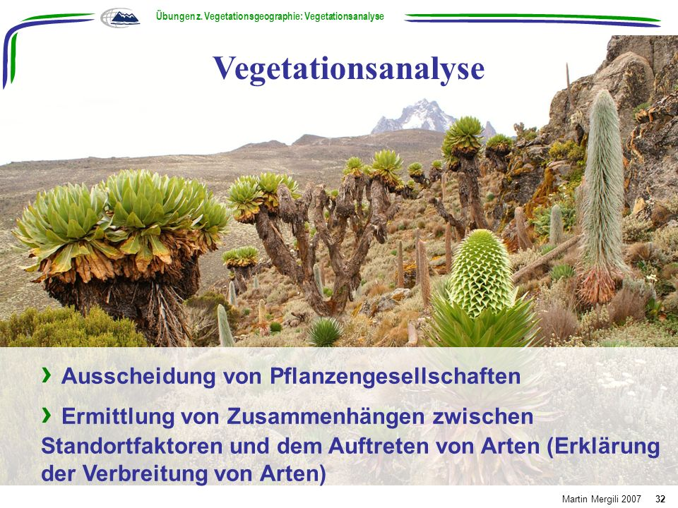Ausscheidung von Pflanzengesellschaften Ermittlung von Zusammenhängen zwischen Standortfaktoren und dem Auftreten von Arten (Erklärung der Verbreitung