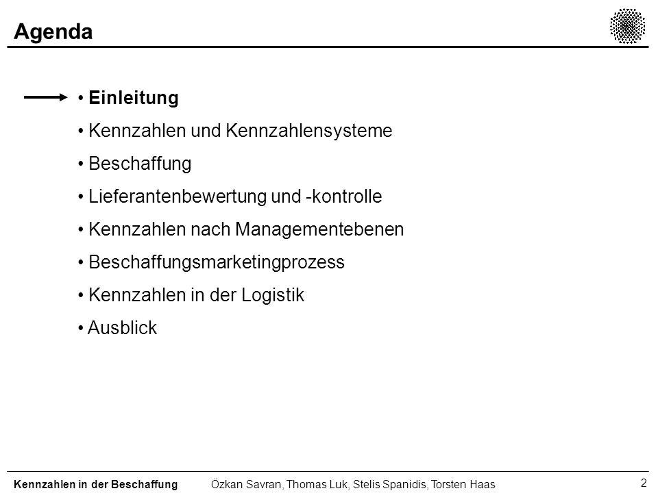 2 Agenda Kennzahlen in der BeschaffungÖzkan Savran, Thomas Luk, Stelis Spanidis, Torsten Haas Einleitung Kennzahlen und Kennzahlensysteme Beschaffung