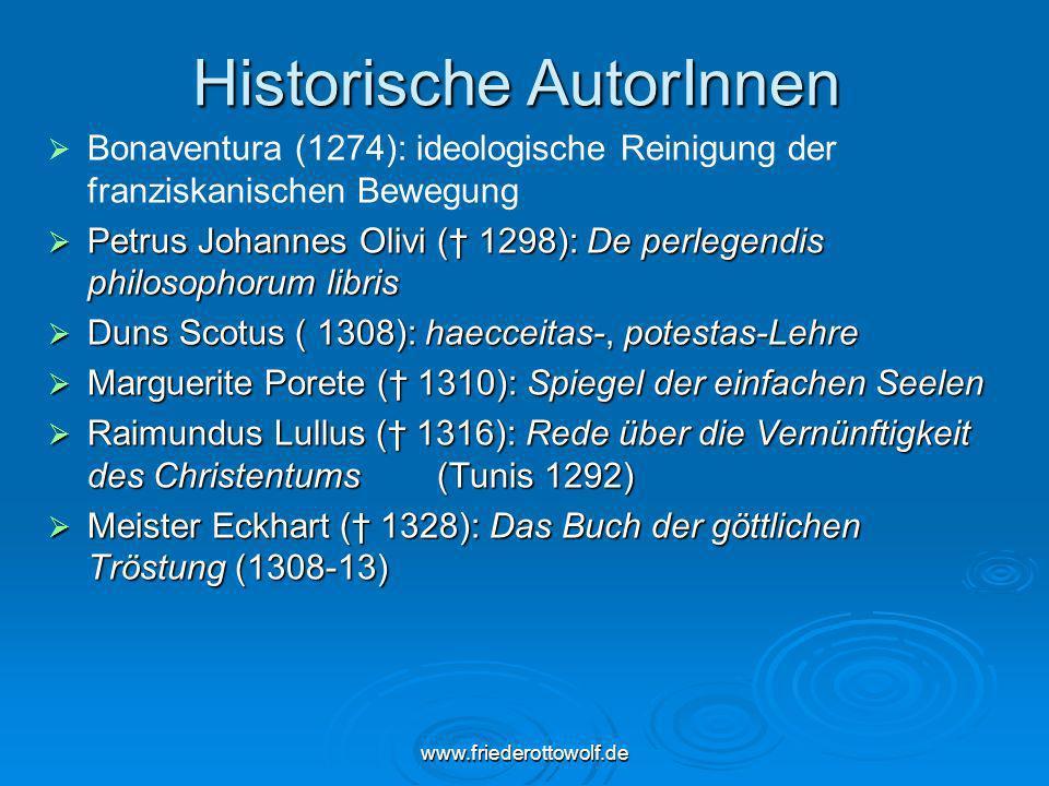 www.friederottowolf.de Historische AutorInnen Bonaventura (1274): ideologische Reinigung der franziskanischen Bewegung Petrus Johannes Olivi ( 1298):