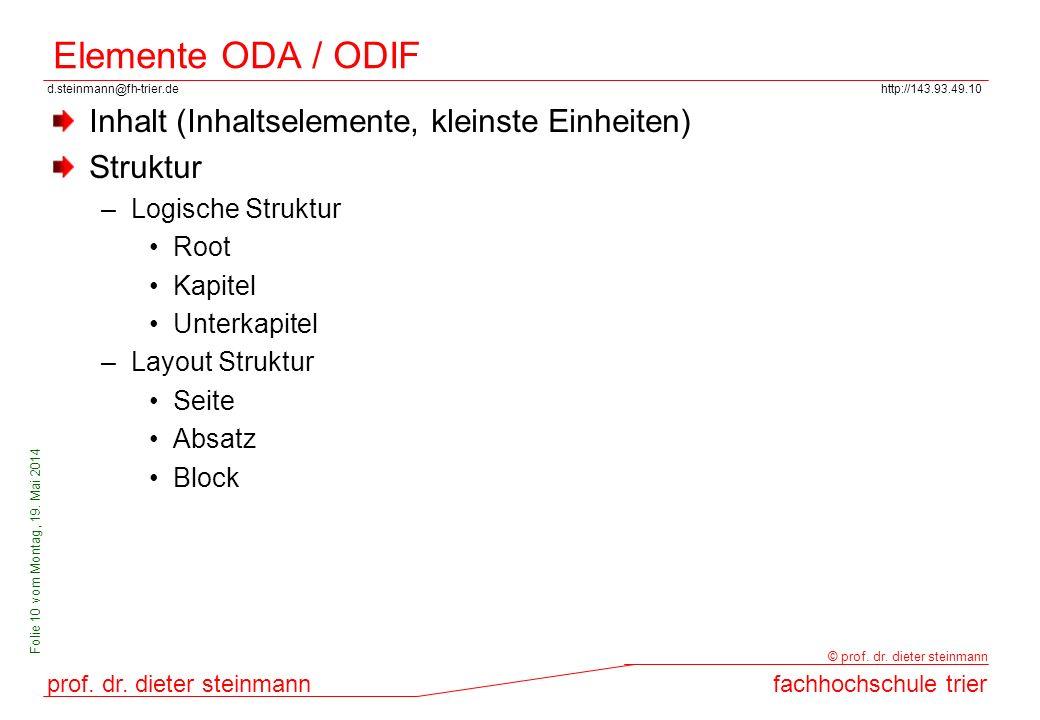 d.steinmann@fh-trier.dehttp://143.93.49.10 prof. dr. dieter steinmannfachhochschule trier © prof. dr. dieter steinmann Folie 10 vom Montag, 19. Mai 20