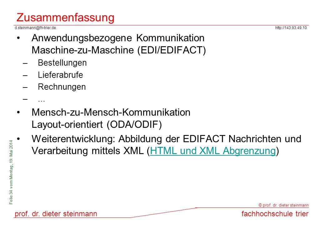 d.steinmann@fh-trier.dehttp://143.93.49.10 prof. dr. dieter steinmannfachhochschule trier © prof. dr. dieter steinmann Folie 34 vom Montag, 19. Mai 20