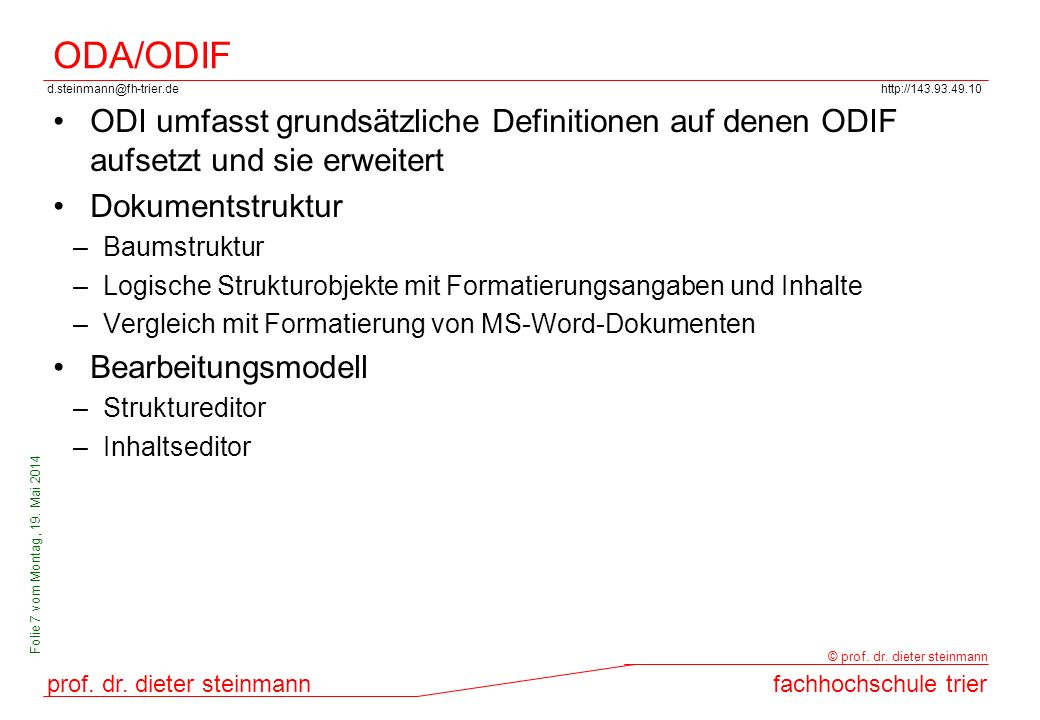 d.steinmann@fh-trier.dehttp://143.93.49.10 prof. dr. dieter steinmannfachhochschule trier © prof. dr. dieter steinmann Folie 7 vom Montag, 19. Mai 201