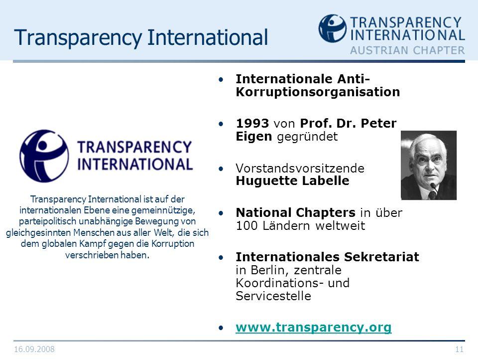 16.09.200811 Transparency International Internationale Anti- Korruptionsorganisation 1993 von Prof. Dr. Peter Eigen gegründet Vorstandsvorsitzende Hug