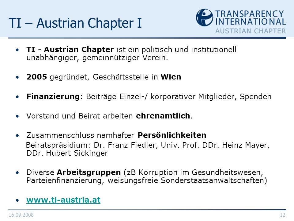 16.09.200812 TI – Austrian Chapter I TI - Austrian Chapter ist ein politisch und institutionell unabhängiger, gemeinnütziger Verein. 2005 gegründet, G