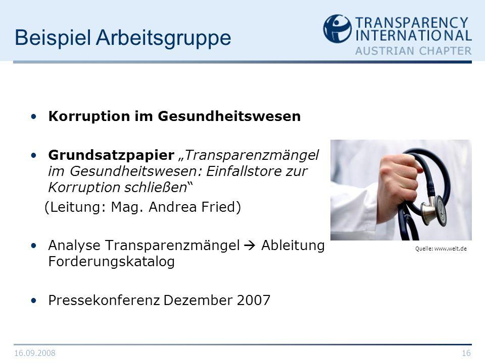 16.09.200816 Beispiel Arbeitsgruppe Korruption im Gesundheitswesen Grundsatzpapier Transparenzmängel im Gesundheitswesen: Einfallstore zur Korruption