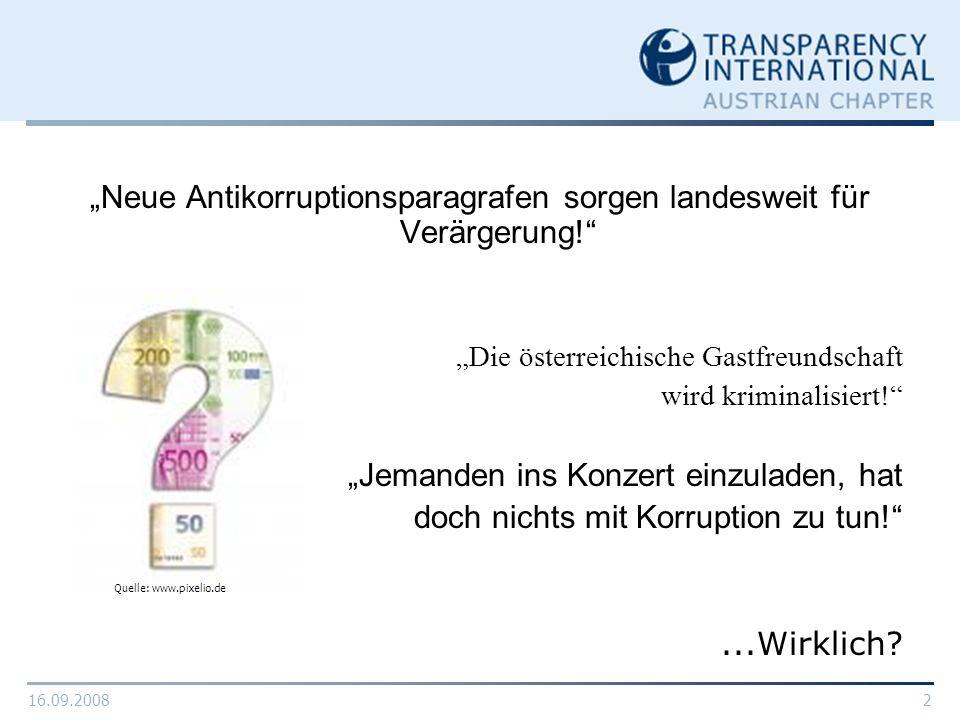 16.09.20082 Neue Antikorruptionsparagrafen sorgen landesweit für Verärgerung! Die österreichische Gastfreundschaft wird kriminalisiert! Jemanden ins K