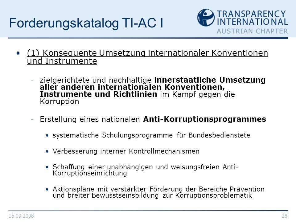 16.09.200828 Forderungskatalog TI-AC I (1) Konsequente Umsetzung internationaler Konventionen und Instrumente -zielgerichtete und nachhaltige innersta