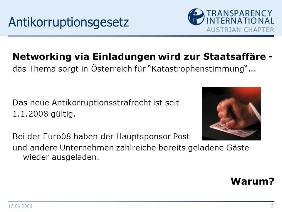 16.09.200814 TI – Austrian Chapter III Steigerung der Sensibilität gegenüber Korruption Lobbying (Einflussnahme auf Gesetzesinitiativen, Vorstellen eigener Alternativen) Dokumentation/ Studien / Projekte