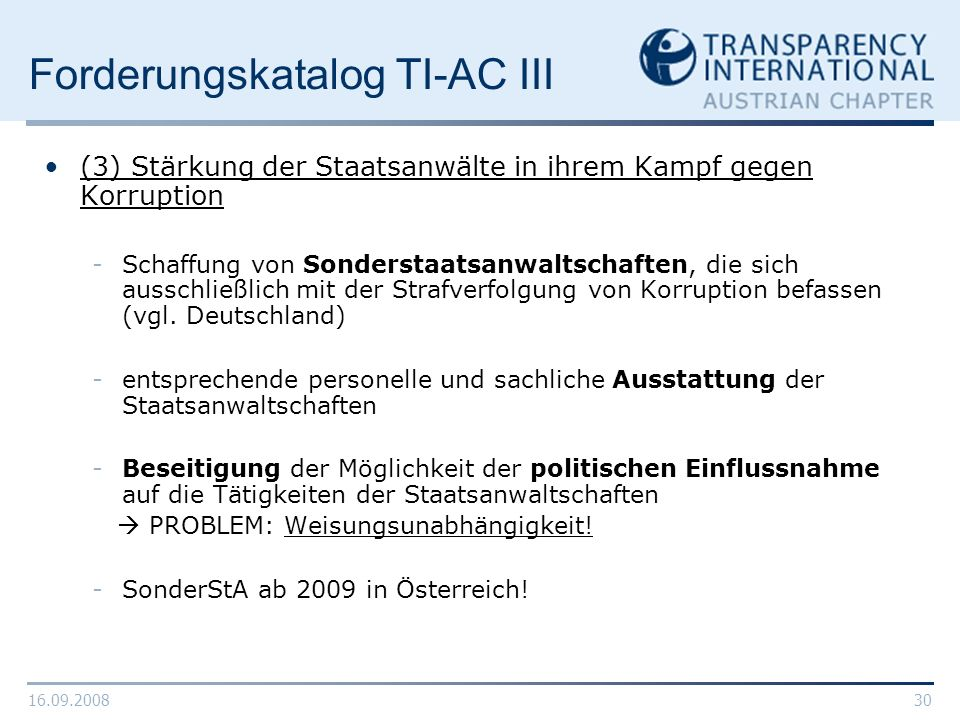 16.09.200830 Forderungskatalog TI-AC III (3) Stärkung der Staatsanwälte in ihrem Kampf gegen Korruption -Schaffung von Sonderstaatsanwaltschaften, die