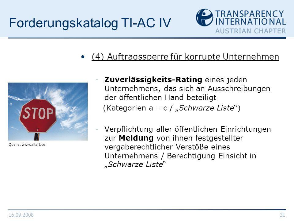 16.09.200831 Forderungskatalog TI-AC IV (4) Auftragssperre für korrupte Unternehmen -Zuverlässigkeits-Rating eines jeden Unternehmens, das sich an Aus
