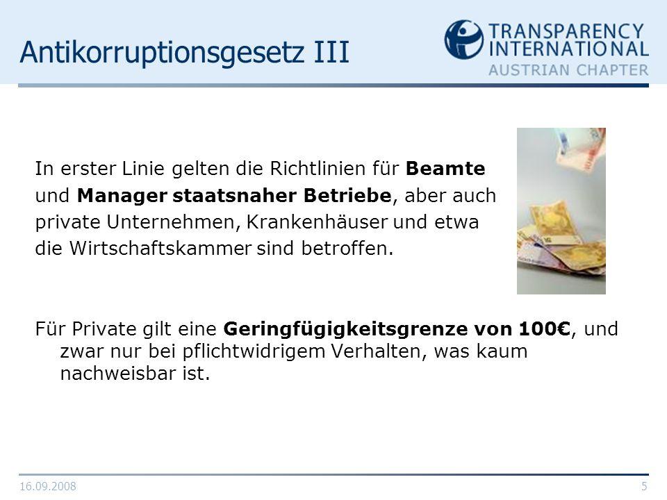 16.09.20085 Antikorruptionsgesetz III In erster Linie gelten die Richtlinien für Beamte und Manager staatsnaher Betriebe, aber auch private Unternehme