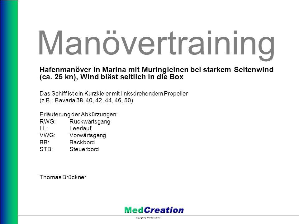 Copyright Ing. Thomas Brückner Manövertraining Hafenmanöver in Marina mit Muringleinen bei starkem Seitenwind (ca. 25 kn), Wind bläst seitlich in die