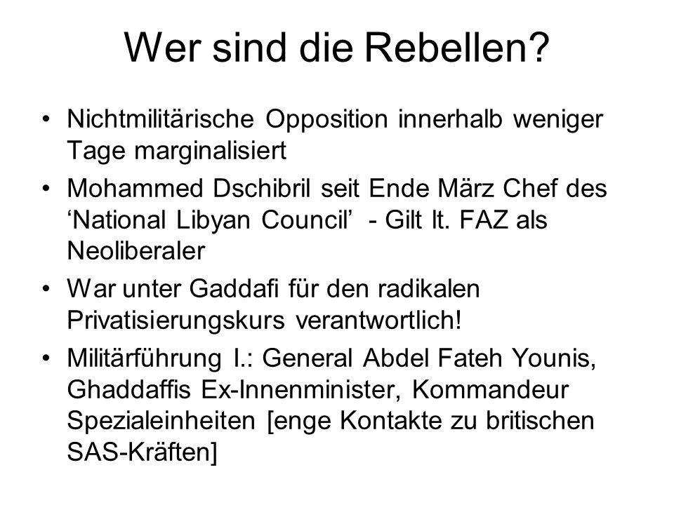 Wer sind die Rebellen? Nichtmilitärische Opposition innerhalb weniger Tage marginalisiert Mohammed Dschibril seit Ende März Chef des National Libyan C