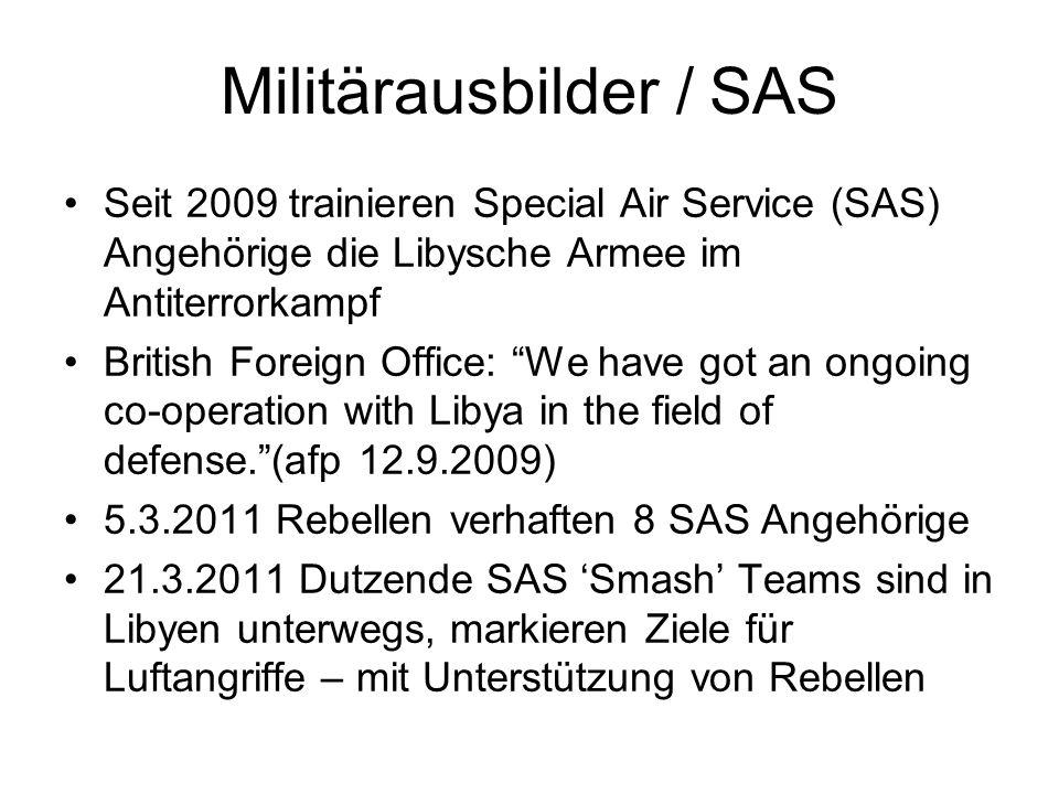 Militärausbilder / SAS Seit 2009 trainieren Special Air Service (SAS) Angehörige die Libysche Armee im Antiterrorkampf British Foreign Office: We have