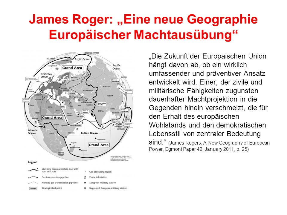 James Roger: Eine neue Geographie Europäischer Machtausübung Die Zukunft der Europäischen Union hängt davon ab, ob ein wirklich umfassender und präven